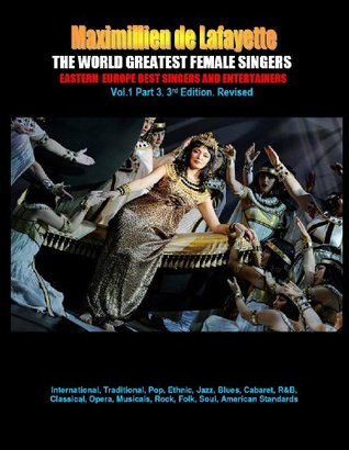THE WORLD GREATEST FEMALE SINGERS: Eastern Europe Best Singers and Entertainers. Volume One (PART 3) (EASTERN EUROPE BEST SINGERS AND PERFORMERS)