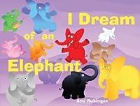 I Dream of an Elephant (Abbeville Kids)