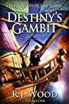 Destiny's Gambit (The Voyages of Jake Flynn Book 1)