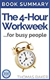 The 4 Hour Work Week: Book Summary - Timothy Ferriss - Escape 9-5, Live Anywhere, and Join the New Rich! (The 4-Hour Workweek 1)