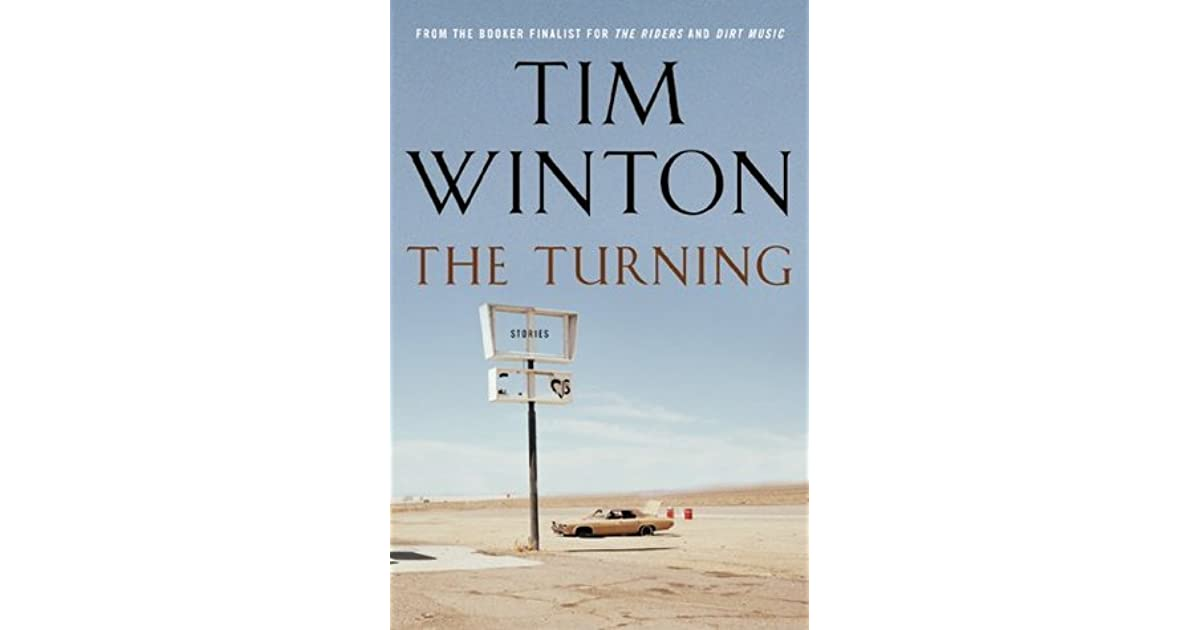the turning tim winton Get an answer for 'can you help me understand the short story on her knees by tim winton' and find homework help for other literature questions at enotes.