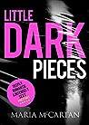 Little Dark Pieces (Dark Pieces, #1)
