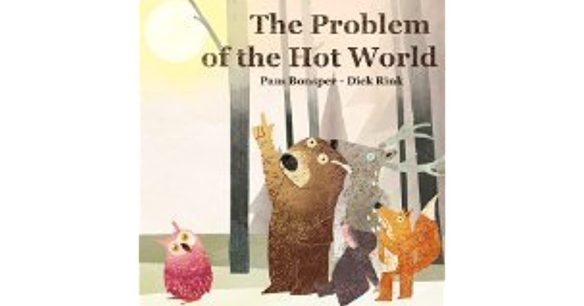 The Problem of the Hot World