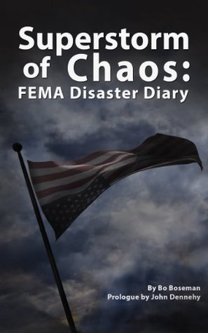 Superstorm of Chaos: FEMA Disaster Diary