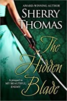The Hidden Blade (The Heart of Blade Duology #1)