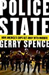 Police State: How America's Cops Get Away With Murder