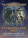 Fifteen Dollars' Guilt (The Prometheus Saga)