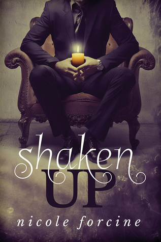 Shaken Up by Nicole Forcine