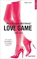 Holy Frigging Matrimony (Love Game, #1.5)