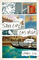 Still Life Las Vegas: A Novel