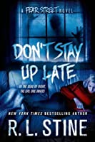 Don't Stay Up Late: A Fear Street Novel (Fear Street Relaunch, #2)