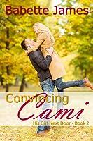 Convincing Cami (His Girl Next Door, #2)