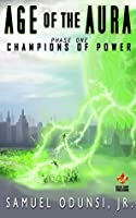 Champions of Power (Age of the Aura #1)
