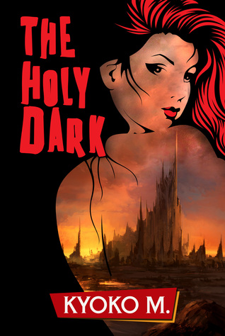 The Holy Dark (The Black Parade, #3)