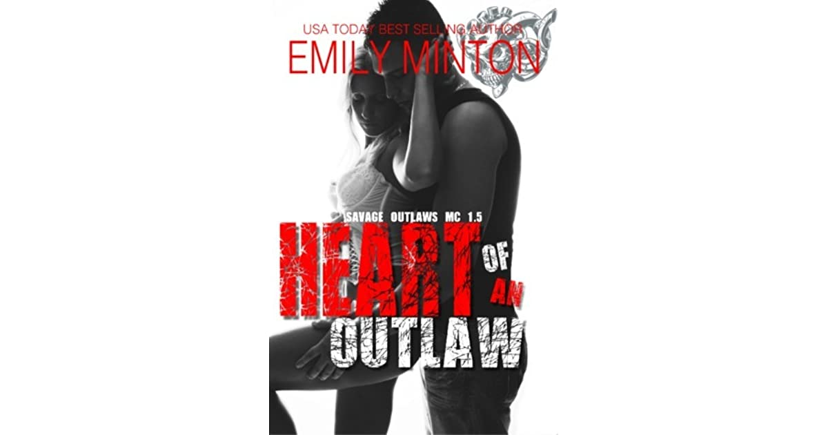Heart of an Outlaw (Savage Outlaws MC, #1 5) by Emily Minton