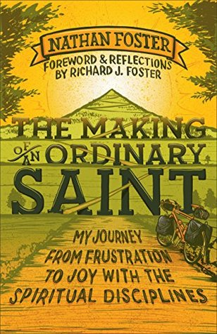 The Making of an Ordinary Saint by Nathan Foster