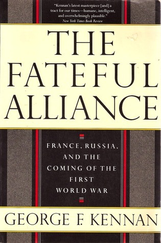 The Fateful Alliance: France, Russia and the Coming of the First World War