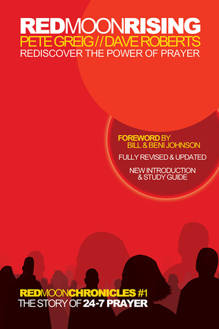 Red Moon Rising: How 24-7 Prayer Is Awakening a Generation by Pete Greig