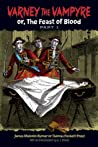 Varney the Vampyre: or, The Feast of Blood, Part 1