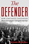 The Defender: How the Legendary Black Newspaper Changed America