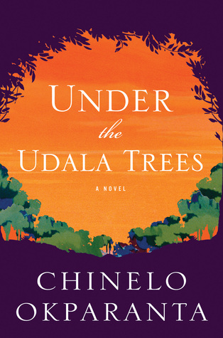 Under the udala trees, Chinelo Okparanta (Author)