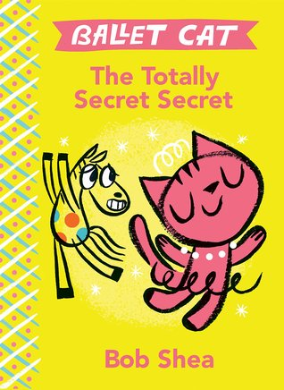 Ballet Cat The Totally Secret Secret (Ballet Cat, #1)