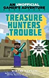 Treasure Hunters in Trouble (An Unofficial Gamer's Adventure #4)
