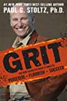 Grit: The New Science of What it Takes to Persevere, Flourish, Succeed