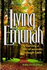 Living Emunah: Achieving A Life of Serenity through Faith