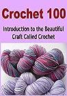Crochet 100 by Susan Oglo