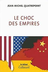 Le choc des empires. États-Unis, Chine, Allemagne : qui dominera l'économie-monde?: États-Unis, Chine, Allemagne : qui dominera l'économie-monde ?