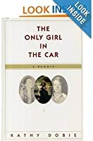 The Only Girl in the Car - A Memoir
