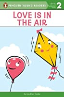 Love Is in the Air (Penguin Young Readers, L2)