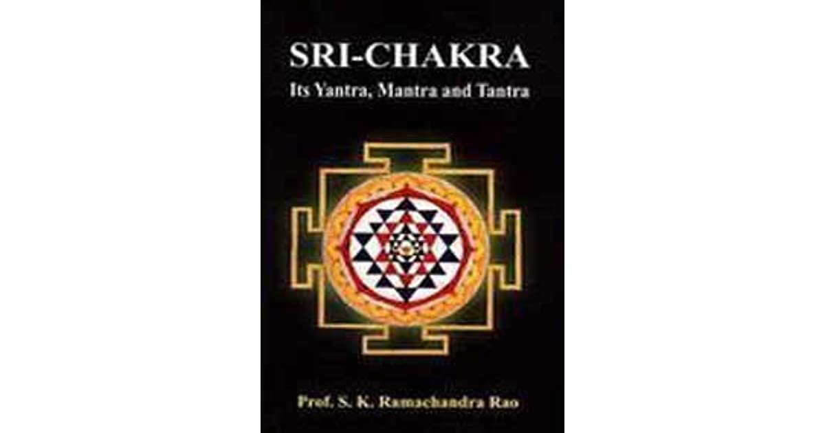 Sri-Chakra Its Yantra, Mantra and Tantra by S K  Ramachandra Rao