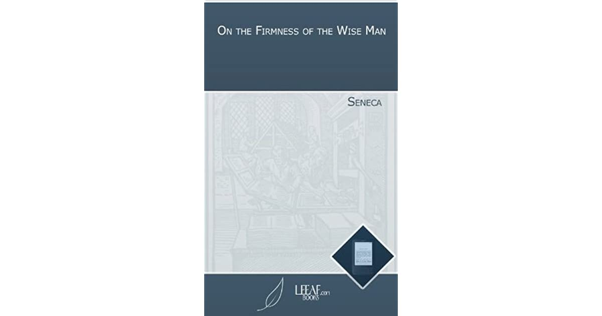 On The Firmness Of The Wise Man By Seneca