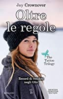 Oltre le regole (The Tattoo Trilogy, #1)