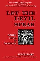 Let the Devil Speak: Articles, Essays, and Incitements