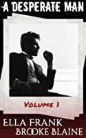A Desperate Man: Volume 1 (A Desperate Man #1)