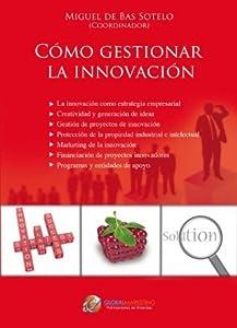 Cómo gestionar la innovación: La innovación como estrategia empresarial