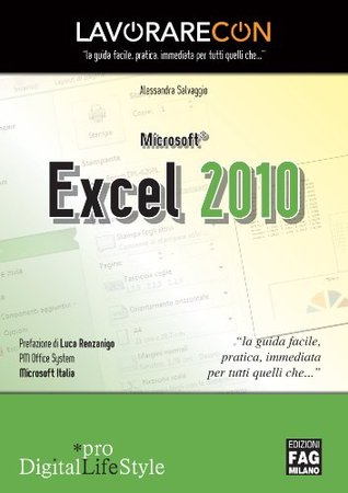 Lavorare con Microsoft Excel 2010 (Pro DigitalLifeStyle)