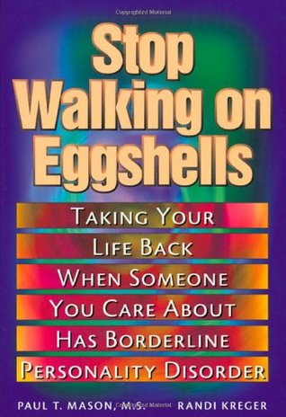 Stop Walking on Eggshells: Taking Your Life Back When Someone You