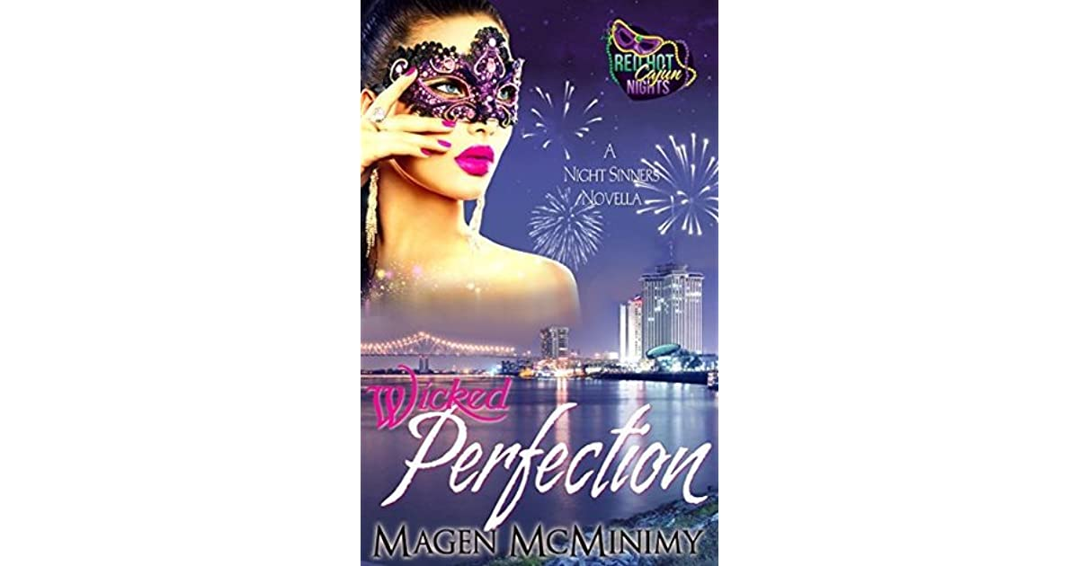 Wicked Perfection: A Red Hot Cajun Nights Story by Magen McMinimy