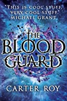 The Blood Guard (The Blood Guard #1)