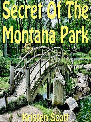 Books For Kids: Secret Of The Montana Park: Bedtime Stories For Kids Ages 4-6 6-9 9-12 (Kids Books, Children's Books, Bedtime Stories For Kids, Free Stories, Kids Adventure Books, Kids Fantasy)