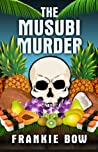 The Musubi Murder (Professor Molly Mysteries, #1)