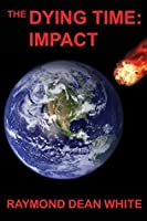 Impact (The Dying Time #1)