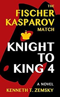 Knight to King 4: The Fischer - Kasparov Match