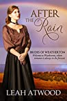 After the Rain (Brides of Weatherton, #1)
