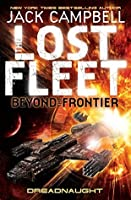 Dreadnaught (The Lost Fleet Beyond the Frontier)