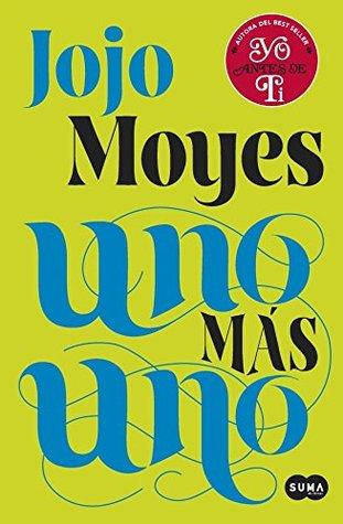 Uno más uno by Jojo Moyes